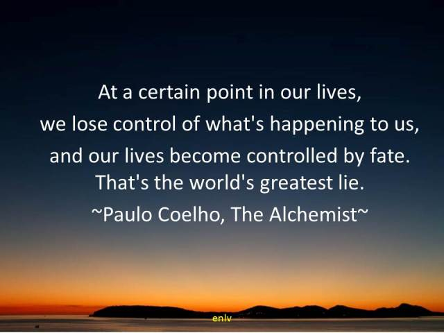 The Alchemist Quote by Paulo Coelho - Esther Neela