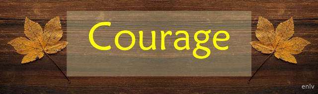 Courage: Weekly Single Word Inspiration - Esther Neela Blog